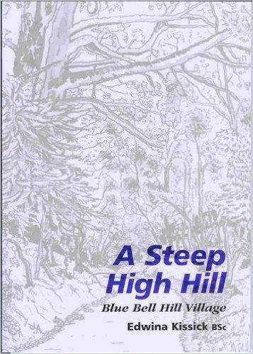 A STEEP HIGH HILL Blue Bell Hill Village