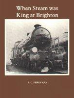 When Steam Was king At Brighton