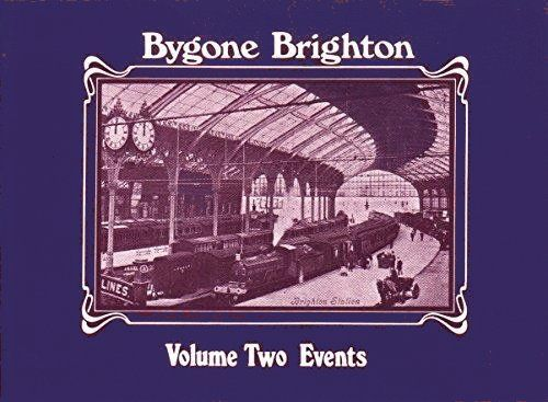 Bygone Brighton Volume Two: Events
