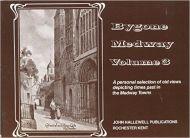 Bygone Medway: Album of Old Postcard Views of Medway: v. 3