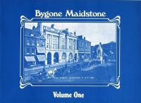 Bygone Maidstone & Surrounding Areas