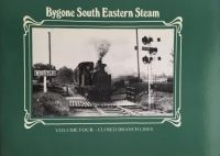 Bygone South Eastern Steam - Volume Four: Closed Branch Lines